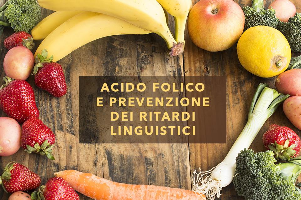 Acido folico nella prevenzione dei ritardi linguistici